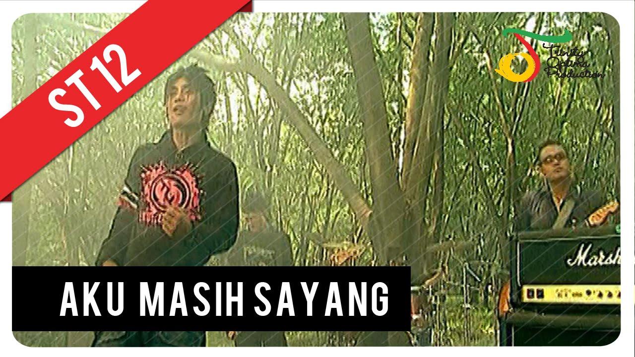 Download ST12 - Aku Masih Sayang | Official Video Clip MP3 Gratis