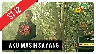 ST12 - Aku Masih Sayang   Official Video Clip