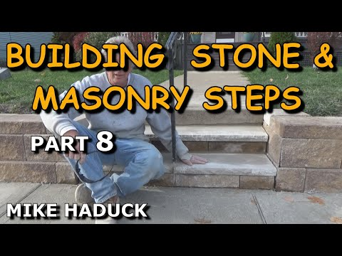 How I build stone or masonry steps (part 8 of 14) Mike Haduck