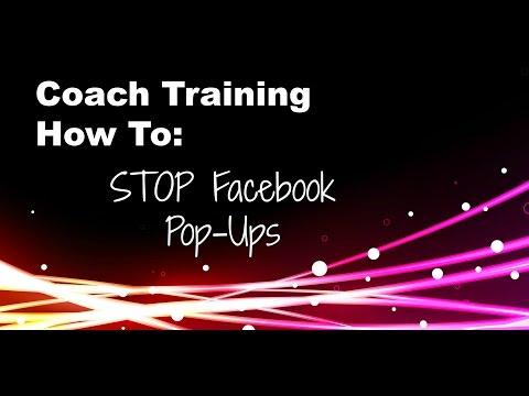 Coach Training - How To - STOP Facebook PopUPS!