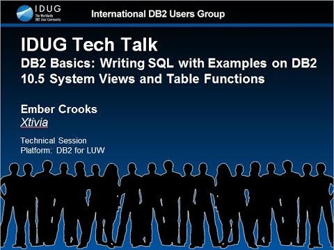 Writing SQL with Examples on DB2 10.5 System Views and Table Functions