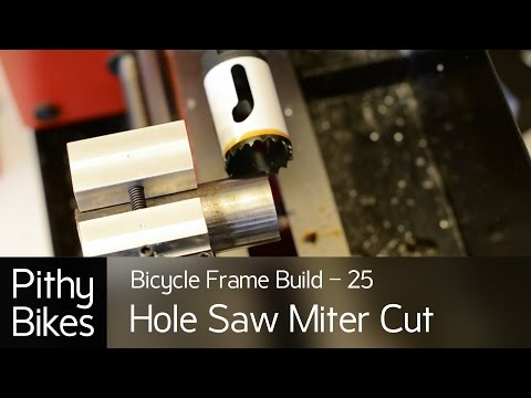 Bicycle Frame Build 25 - Tube Miter Cut With Hole Saw