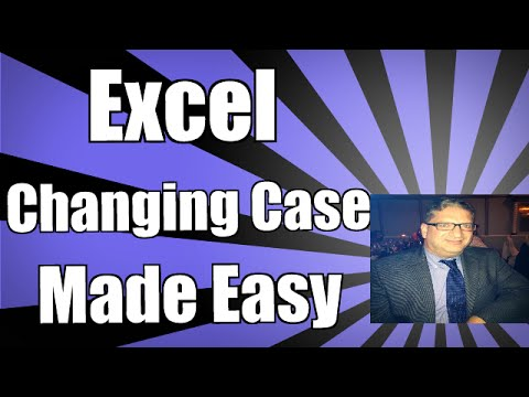 Changing Case In Excel: Lower, Upper, Proper Excel 2010, Excel 2013, Excel 2007, Excel 2016