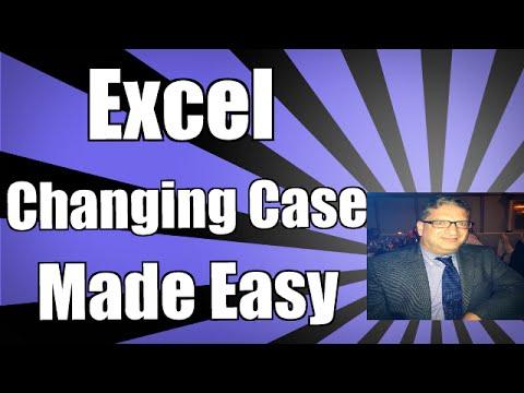 Changing Case In Excel: Lower, Upper, Proper Excel 2010, Excel 2013, Excel 2007, Excel 2016
