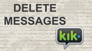 How To Delete Messages On Kik Conversation