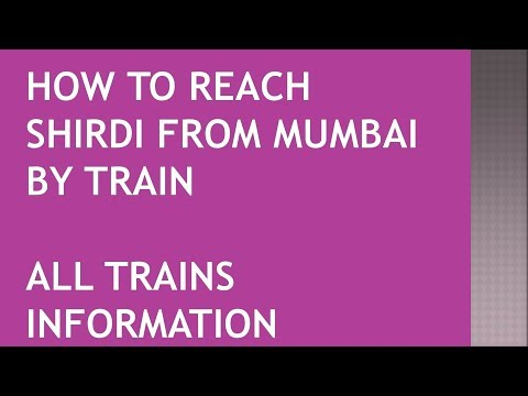 How to reach Shirdi from Mumbai by train / Quick Useful Time Saving all trains details