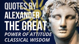 Alexander the Great - POWER OF ATTITUDE