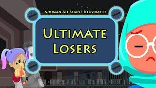 Ultimate Losers | illustrated | Nouman Ali Khan | Subtitled
