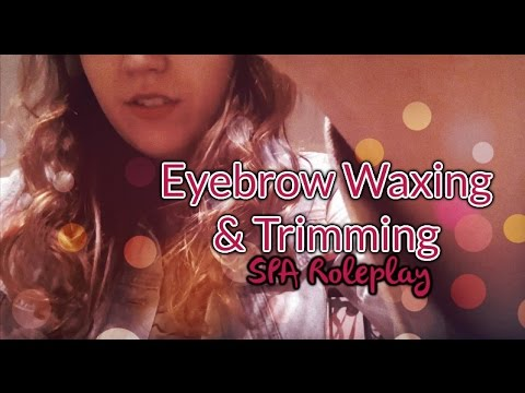 [ ASMR n°67 ] : Eyebrow Waxing & Trimming SPA Roleplay (Whispered)