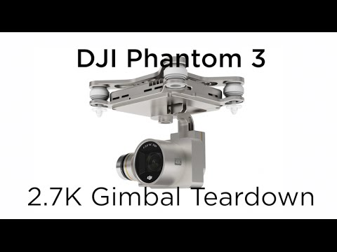 What's Inside the DJI Phantom 3's Brushless Gimbal & 2.7K Camera?