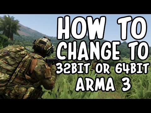 How to change to 32bit or 64bit ARMA 3