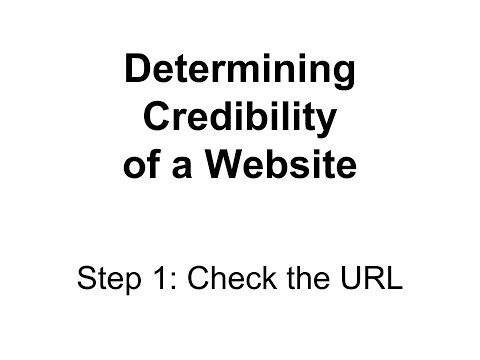 Website Credibility Step 1: Check the URL