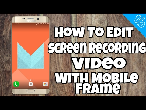 How To Edit Screen Recording Video With Mobile Frame !