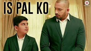 Is Pal Ko - Official Music Video | Ali Quli Mirza & Mustafa Khan | Atif Ali