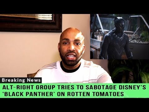 Alt right group tries to sabotage Disney's 'Black Panther' on Rotten Tomatoes
