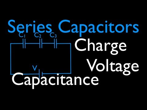 Capacitors (1 of 11)  in Series, Calculating Voltage, Charge and Total Capacitance