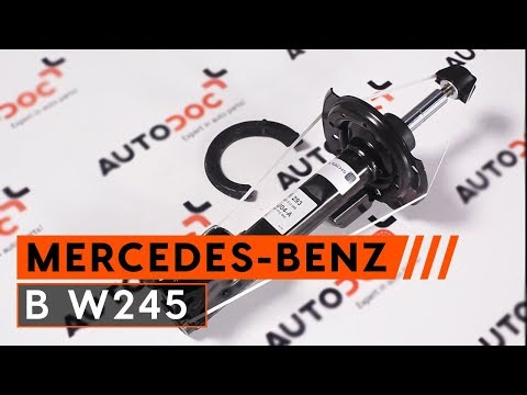 How to replace front shock absorbers MERCEDES-BENZ B W245 [TUTORIAL AUTODOC]
