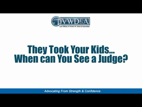 Social Services Takes Your Kids out of Your Home -- CA lawyer Vincent W. Davis Explains What to Do