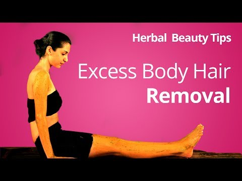 Beauty Tips to Prevent Growth of Excess Body Hair without Waxing | Herbal Tips for Body Hair Removal