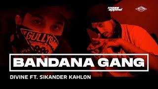 DIVINE - BANDANA GANG Feat. Sikander Kahlon   Official Video   SHUTDOWN