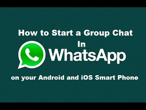 How to Start a Group Chat in WhatsApp on your Android and iOS Smart Phone