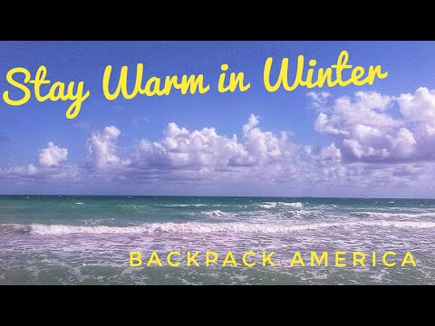 How to Stay Warm in the Winter with No Money - Backpack America
