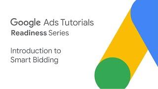 Google Ads Tutorials: Intro to Smart Bidding