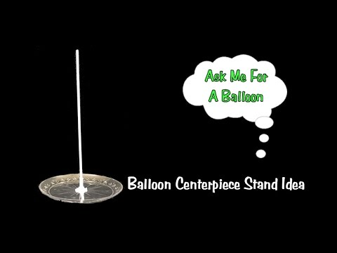 Balloon Centerpiece Stand Idea - Tutorial