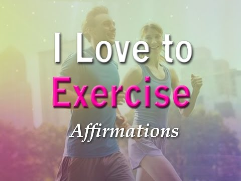 I Love to Work Out! - Program Your Mind to Love Exercising Now - Affirmations