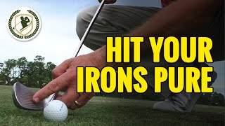PGA TIPS - HOW TO HIT YOUR IRONS PURE - STRIKE SOLID CONTACT!