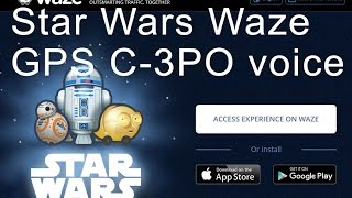 Star Wars Waze GPS Navigation C-3PO voice for android and iphone