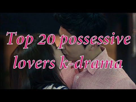 TOP 20 POSSESSIVE LOVERS ( 포악한 사랑)  KOREAN DRAMA SERIES YOU MUST WATCH