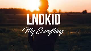 LNDKID - My Everything | Deep House