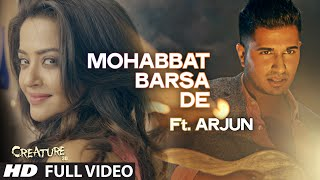"""Mohabbat Barsa De"" Full Video Song Ft. Arjun 