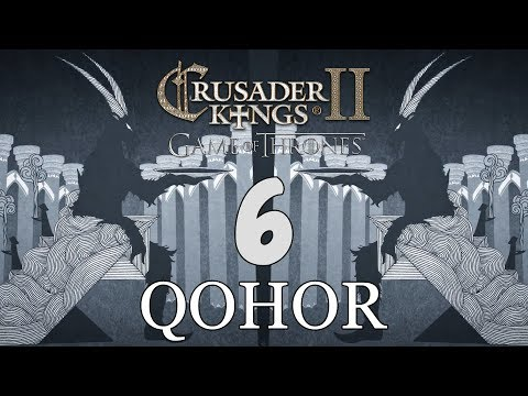 Ck2: Game of Thrones - DEUS GOAT! Qohor Episode 6