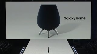 Galaxy Home - Samsung's Bixby powered Smart Speaker Unveiled in Unpacked Event
