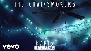 The Chainsmokers - Paris (FKYA Remix Audio)