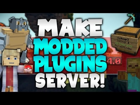 How to Make MODDED Server WITH PLUGINS! (2017)