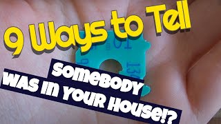 Was somebody in your house? 9 low tech DIY ways to find out.