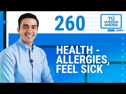 CLASE DE INGLÉS 260 Health - allergies, feel sick