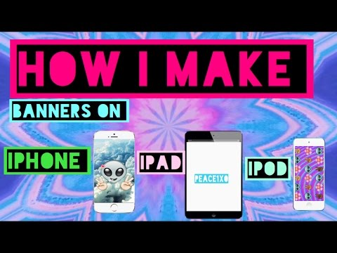 how to make a banner! iphone/ipad/ipod