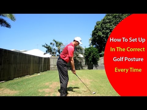 How to Get the Correct Golf Posture at Set Up Every Time in 5 Steps