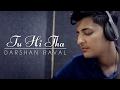 Download  Tu Hi Tha | Darshan Raval | U Me Aur Ghar | Simran Kaur Mundi and Omkar Kapoor MP3,3GP,MP4