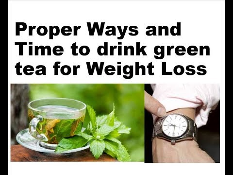 Proper Ways and Time to drink green tea for Weight Loss