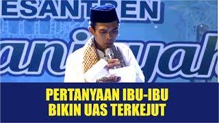 Pertanyaan Ibu Ibu Bikin Uas Terkejut, Full Tanya Jawab, Ponpes Quraniyyah Tangerang Selatan