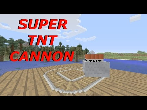 MINECRAFT - HOW TO MAKE A SUPER TNT CANNON