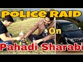 Police Raid Pahadi Vines Pahadi Sharabi 2017 Funny Video