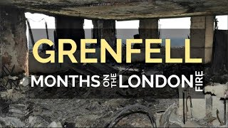 Grenfell Tower Fire Inside Months On The London Fire