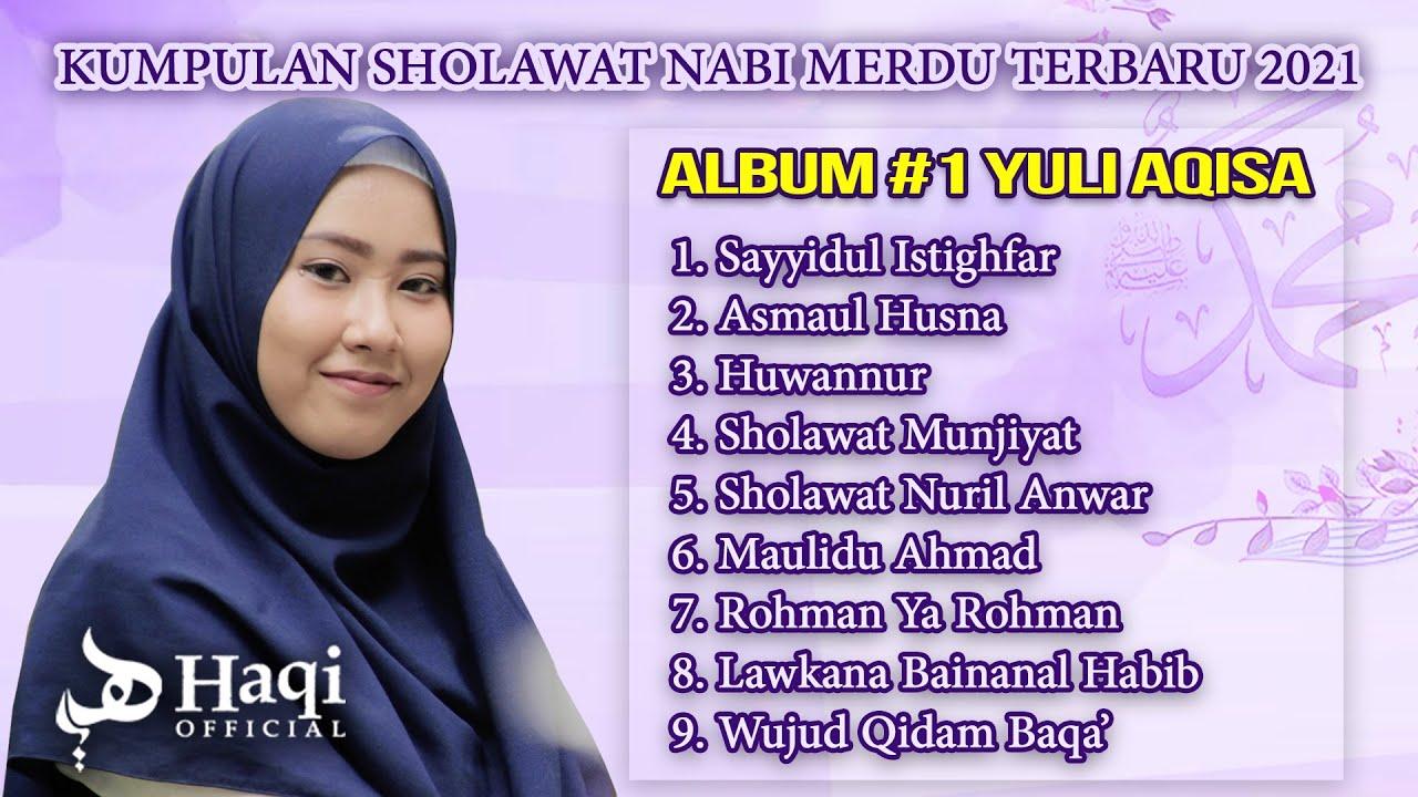 Sholawat Merdu Terbaru - Kumpulan Sholawat Nabi [2021]    Album Yuli Aqisa #1   Haqi Official