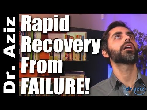 Rapid Recovery From Failure | Dr. Aziz. Confidence Coach